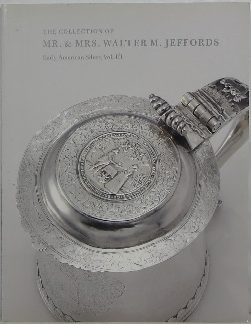 Image for The Collection of Mr. & Mrs. Walter M. Jeffords: Early American Silver, Vol. III, October 29, 2004