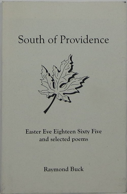 Image for South of Providence: Easter Eve Eighteen Sixty Five and Selected Poems