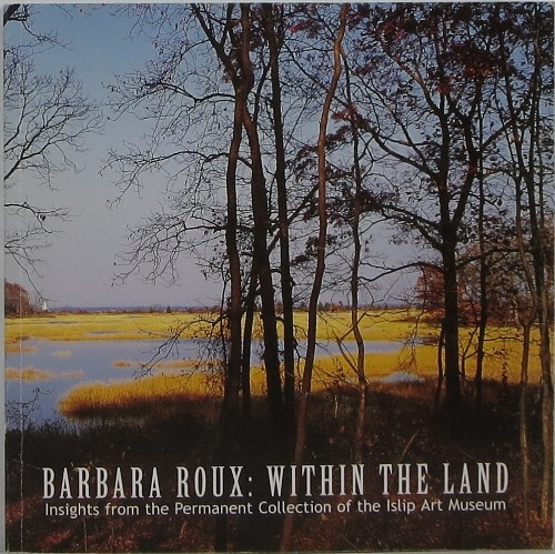 Image for Barbara Roux: Within the Land: Insights from the Permanent Collection of the Islip Art Museum
