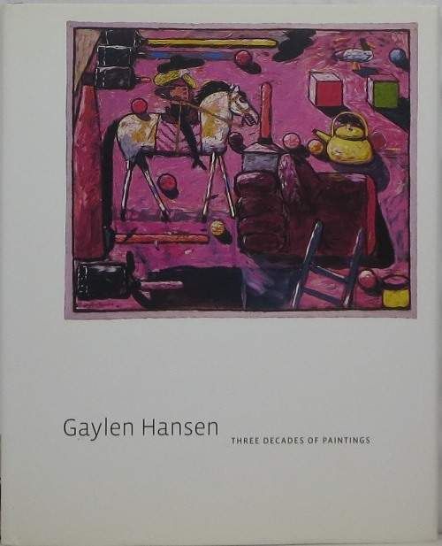 Image for Gaylen Hansen: Three Decades of Paintings