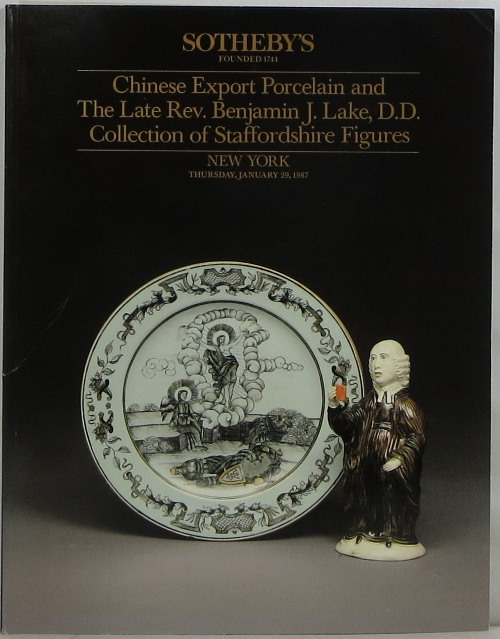Image for Chinese Export Porcelain and the Late Rev. Benjamin J. Lake, D.D. Collection of Staffordshire Figures, New York, January 29, 1987