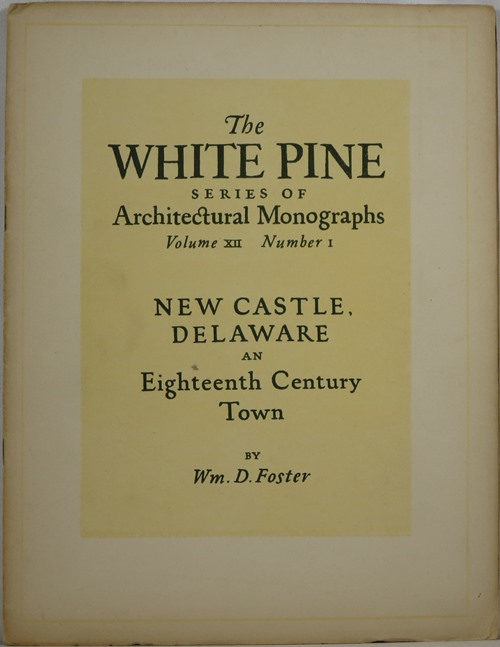Image for New Castle, Delaware, an Eighteenth Century Town (The White Pine Series of Architectural Monographs, Volume XII, Number 1)