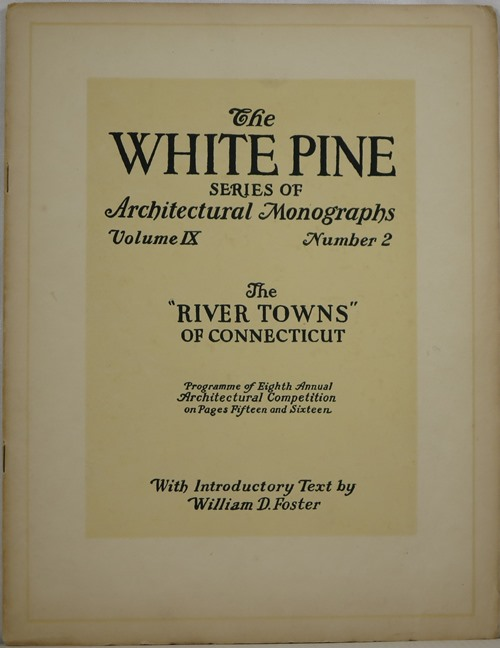 Image for The River Towns of Connecticut (The White Pine Series of Architectural Monographs, Volume IX, Number 2)