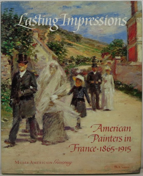 Image for Lasting Impressions: American Painters in France, 1865-1915