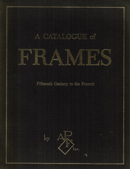 Image for A Catalogue of Frames: Fifteenth Century to the Present
