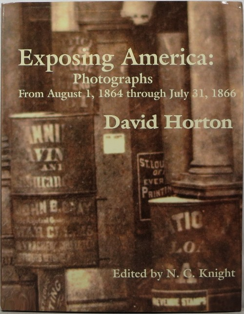 Image for Exposing America: Photographs from August 1, 1864 through July 31, 1866