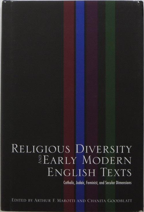 Image for Religious Diversity and Early Modern English Texts: Catholic, Judaic, Feminist, and Secular Dimensions