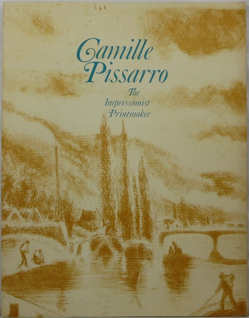 Image for Camille Pissarro: The Impressionist Printmaker