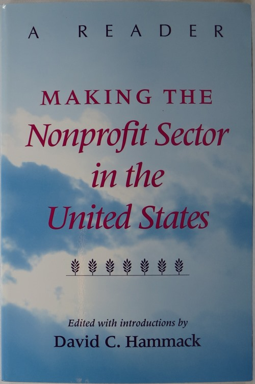 Image for Making the Nonprofit Sector in the United States: A Reader