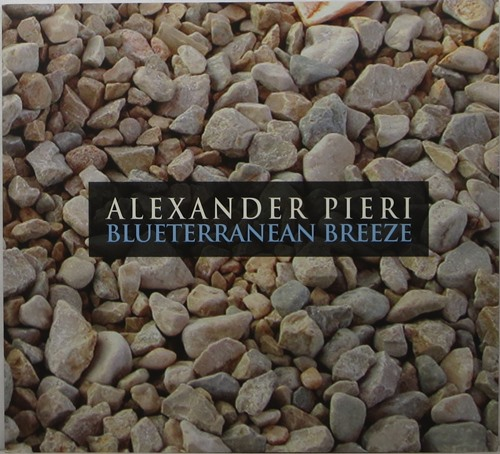 Image for Alexander Pieri, Blueterranean Breeze: Mediterranean Journey, 1997-2006