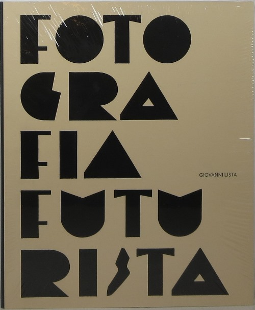 Image for Fotografia Futurista = Futurist Photography