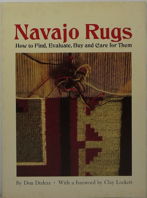 Image for Navajo Rugs: How to Find, Evaluate, Buy and Care for Them