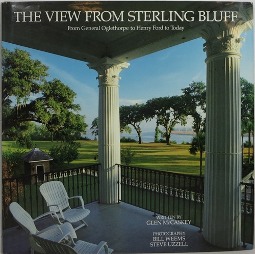 Image for The View from Sterling Bluff: From General Oglethorpe to Henry Ford to Today