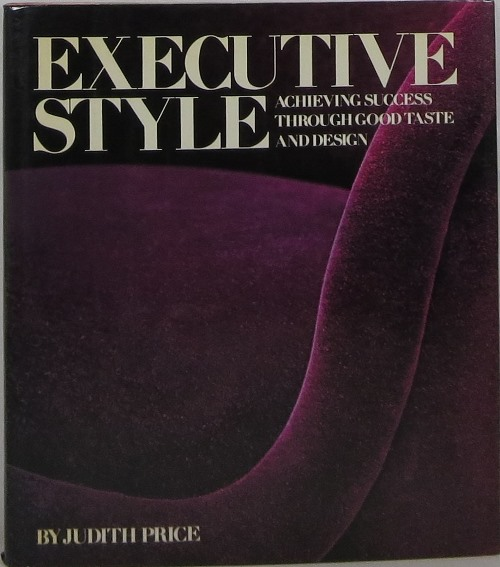 Image for Executive Style: Achieving Success Through Good Taste and Design