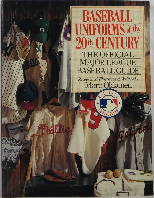 Image for Baseball Uniforms of the 20th Century: The Official Major League Baseball Guide