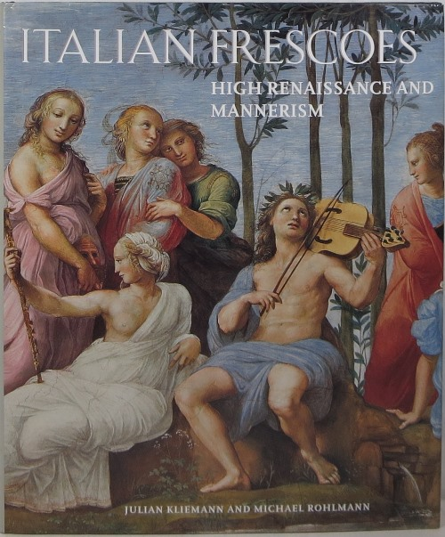 Image for Italian Frescoes: High Renaissance and Mannerism 1510-1600