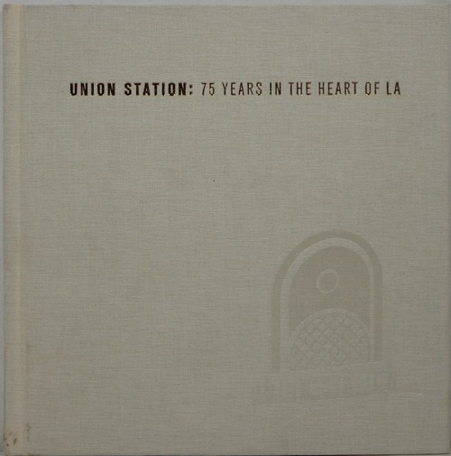 Image for Union Station: 75 Years in the Heart of LA