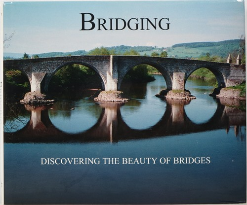 Image for Bridging: Discovering the Beauty of Bridges
