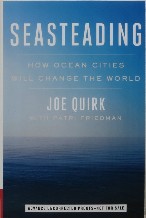 Image for Seasteading: How Ocean Cities Will Change the World