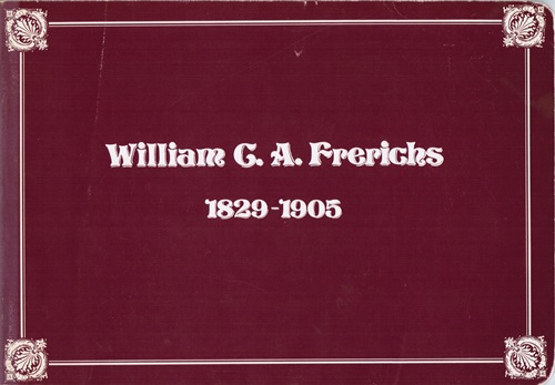 Image for William C. A. Frerichs 1829-1905: A Retrospective Exhibition