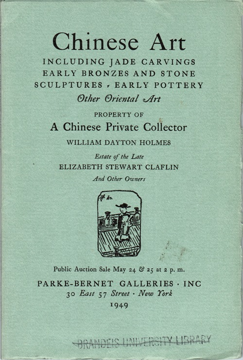 Image for Chinese Art Including Jade Carvings, Early Bronzes and Stone Sculptures, Early Pottery, Other Oriental Art, Property of A Chinese Private Collector, William Dayton Holmes, Estate of Elizabeth Stewart Claflin, Sale 1075, New York, May 24 & 25, 1949