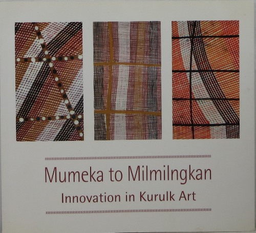 Image for Mumeka to Milmilngkan: Innovation in Kurulk Art