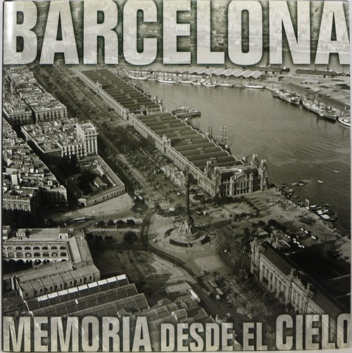 Image for Barcelona Memoria Desde el Cielo = Barcelona Remembered From the Air