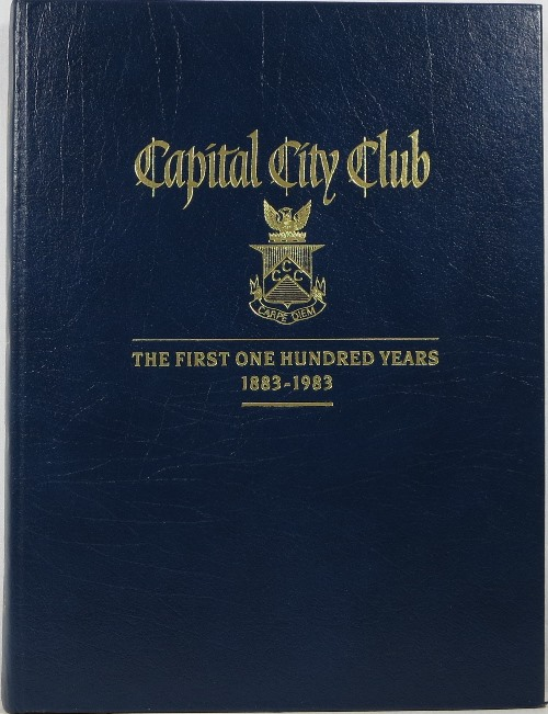 Image for Capital City Club: The First One Hundred Years, 1883-1983