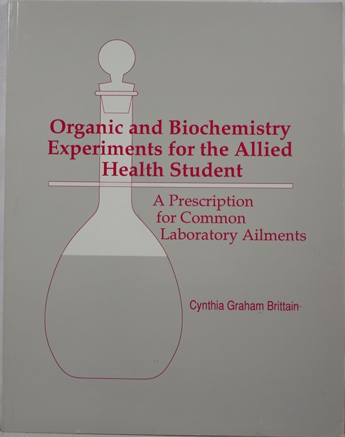 Image for Organic and Biochemistry Experiments for the Allied Health Student: A Prescription for Common Laboratory Ailments