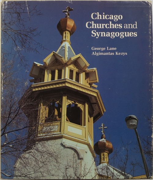 Image for Chicago Churches and Synagogues: An Architectural Pilgrimage