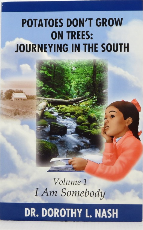 Image for Potatoes Don't Grow on Trees: Journeying in the South, Volume I: I Am Somebody