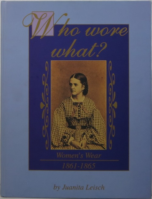 Image for Who Wore What?  Women's Wear, 1861-1865