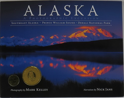 Image for Alaska, A Photographic Excursion: Southeast Alaska, Prince William Sound, Denali National Park