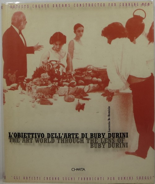 Image for L'Obiettivo Dell'Arte di Buby Durini = The Art World Through the Lens of Buby Durini