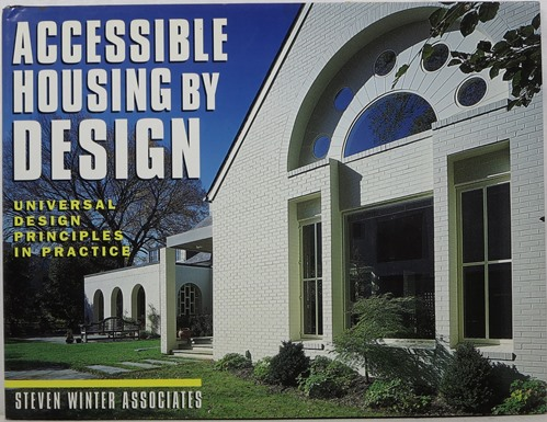 Image for Accessible Housing by Design: Universal Design Principles in Practice