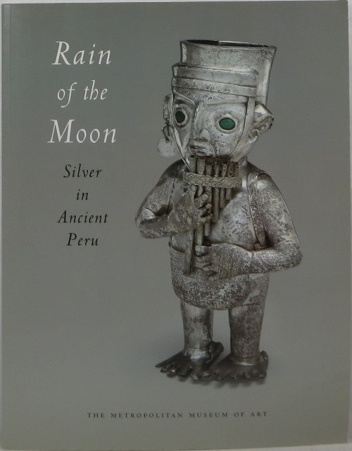 Image for Rain of the Moon: Silver in Ancient Peru