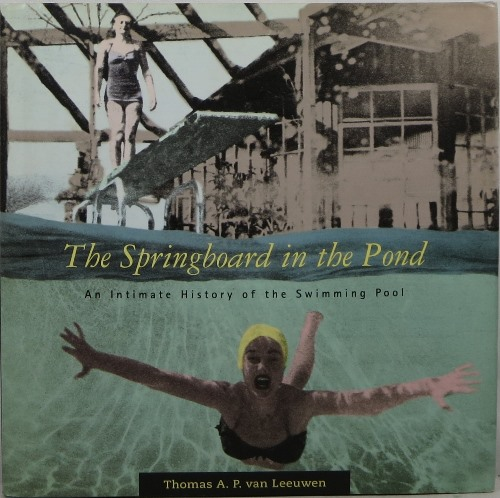 Image for The Springboard in the Pond: An Intimate History of the Swimming Pool