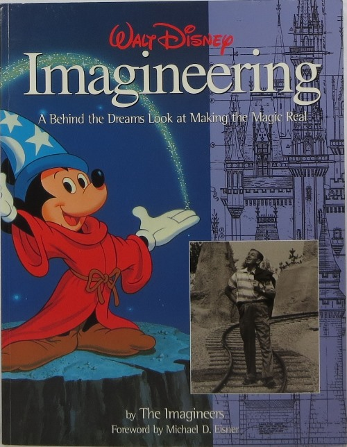 Image for Walt Disney Imagineering: A Behind the Dreams Look at Making the Magic Real