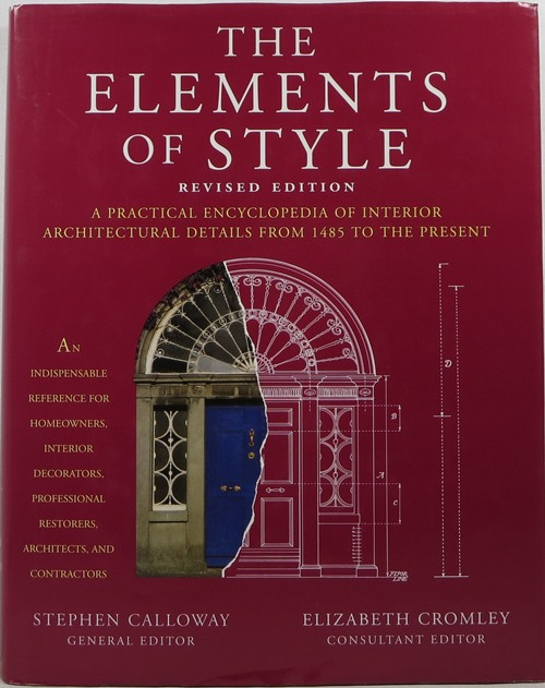 Image for The Elements of Style, Revised Edition: A Practical Encyclopedia of Interior Architectural Details from 1485 to the Present