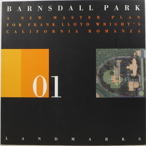 Image for Barnsdall Park: A New Master Plan for Frank Lloyd Wright's California Romanza (Land Marks 01)