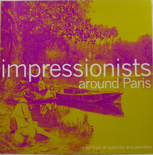 Image for Impressionists Around Paris: A Portrait of Suburbs and Painters
