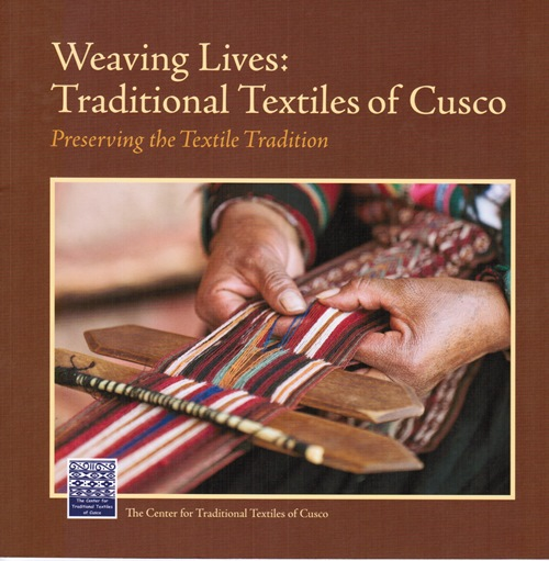 Image for Weaving Lives: Traditional Textiles of Cusco: Preserving the Textile Tradition = Tejiendo La Vida: Textiles Tradicionales del Cusco: Preservando la Tradición Textil