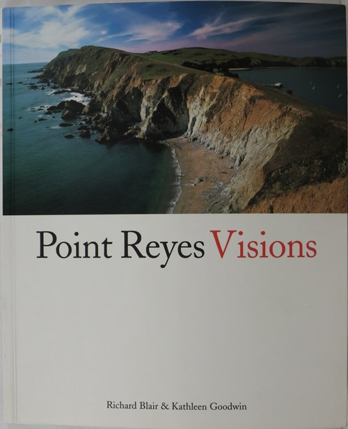 Image for Point Reyes Visions: Photographs and Essays: Point Reyes National Seashore and West Marin