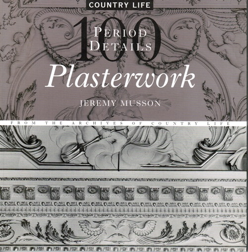 Image for Plasterwork: 100 Period Details from the Archives of Country Life
