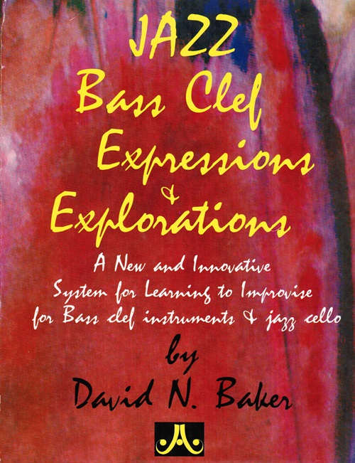 Image for Jazz Bass Clef Expressions & Explorations: A New and Innovative System for Learning to Improvise for Bass clef instruments & jazz cello