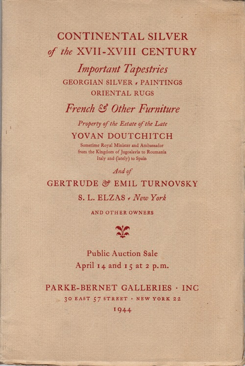 Image for Continental Silver of the XVII-XVIII Century, Important Tapestries, Georgian Silver, Paintings, Oriental Rugs, French & Other Furniture: Late Yovan Doutschitch, New York, April 14-15, 1944 (Sale 555)