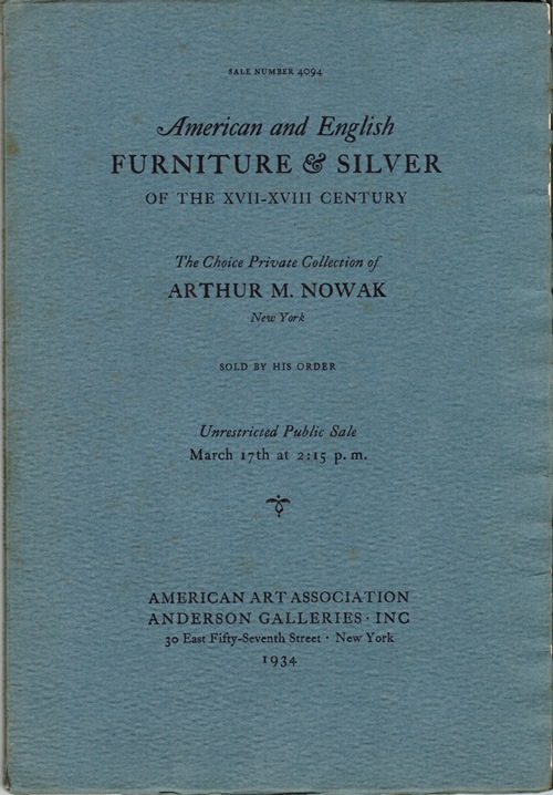 Image for American and English Furniture & Silver of the XVII-XVIII Century: The Choice Private Collection of Arthur M. Nowak, New York, March 17, 1934 (Sale 4094)
