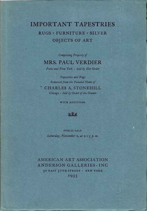 Image for Important Tapestries, Rugs, Furniture, Silver, Objects of Art, Comprising Property of Mrs. Paul Verdier, Charles A. Stonehill, and others, New York, November 2, 1935 (Sale 4197)