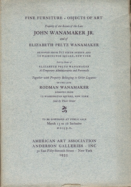 Image for Fine Furniture, Objects of Art: Property of the Estate of the Late John Wanamaker and of Elizabeth Peltz Wanamaker, New York, March 13-16, 1935 (Sale 4161)