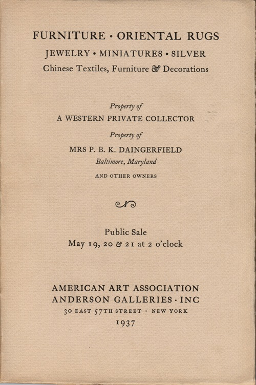 Image for Furniture, Oriental Rugs, Jewelry, Miniatures, Silver, Chinese Textiles, Furniture & Decoration: A Western private collector, Mrs P. B. K. Daingerfield, and others, New York, May 19-21, 1937 (Sale 4331)